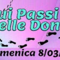 """GIORNATA INTERNAZIONALE DELLA DONNA – DOMENICA 8 MARZO 2020: PASSEGGIATA LETTERARIA """"SUI PASSI DELLE DONNE"""""""